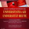 "Excelenţa Sa Cardinalul Zenon Grocholewski lansează ""Universitatea azi"""