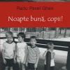 """""""Noapte bună, copii!"""", un nou volum semnat de Radu Pavel Gheo"""
