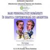 """""""Mari personalităţi româneşti în grafica contemporană din Argentina"""""""