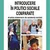 """""""Introducere în politici comparate. Analiza sistemelor de asistenţă socială"""""""