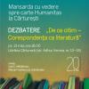 """Dezbaterea interogativă """"De ce citim- Corespondenţa ca literatură"""""""