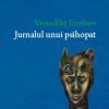 """""""Jurnalul unui psihopat"""" de Venedikt Erofeev"""