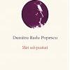 """Dumitru Radu Popescu publicat  în colecţia """"Opere"""" a Editurii Polirom"""