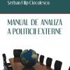 Primul manual de analiză a politicii externe din peisajul academic românesc