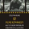 Antologie despre cele mai bune filme româneşti ale tuturor timpurilor