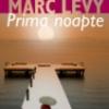 """Prima noapte"" de Marc Levy, cel mai citit autor francez contemporan"