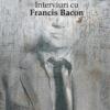 Francis Bacon, cel mai valoros pictor britanic al secolului XX, în dialog cu David Sylvester