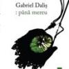 """Gabriel Daliș își lansează volumul de poeme """"Până mereu"""""""
