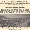 """""""Calamităţi în Iaşi în secolele XIX-XX"""""""