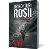 """""""Orizonturi roşii. Crimele, corupţia şi moştenirea Ceauşeştilor"""" de Ion Mihai Pacepa"""