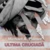 """Ultima cruciadă- Americanism versus Islamism"" de Michael A. Palmer"