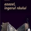 """""""Azazel, îngerul răului"""", cartea unui musulman despre începuturile violente ale creştinismului"""