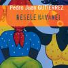 """""""Regele Havenei"""" de Pedro Juan Gutiérrez"""