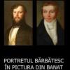 """""""Portretul bărbătesc în pictura din Banat (sec.XIX)"""""""