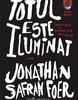 """Totul este iluminat"" de Jonathan Safran Foer, la Editura Humanitas Fiction"