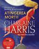 """""""Atingerea morţii. Povestiri cu Sookie St"""" de Charlaine Harris"""