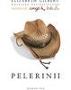 """Pelerinii"", volumul de debut al scriitoarei Elizabeth Gilbert, la Humanitas"