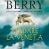 """Un nou thriller la RAO, """"Trădare la Veneţia"""" de Steve Berry"""