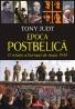 Moştenirea Europei postbelice pe care a lăsat-o în urmă istoricul Tony Judt