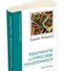 """Psihoterapie & Consiliere Psihodinamică"" de Susan Howard"