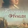 """""""Fecioarele lui Vivaldi"""" de Barbara Quick"""