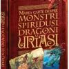 """""""Marea carte despre monştri, spiriduşi, dragoni şi uriaşi"""" de John Malam"""