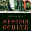 """Memoria ocultă a lui Antonio Perez"" de Antonio Gala"