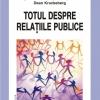 """Totul despre relaţiile publice"" de Doug Newsom, Judy VanSlyke Turk, Dean Kruckeberg"
