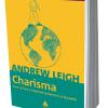 """""""Charisma. Cum să faci o impresie puternică şi durabilă"""" de Andrew Leigh"""