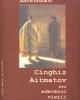 """""""Cinghiz Aitmatov sau adevărul vieţii"""" de Elena Abrudan"""