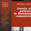 """""""Istorie şi politică în România comunistă"""" de Apostol Stan"""