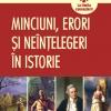 """""""Minciuni, erori şi neînţelegeri în istorie"""" de Graeme Donald"""
