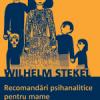 """""""Recomandări psihanalitice pentru mame"""" de Wilhelm Stekel"""
