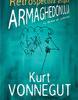 """""""Retrospectivă asupra Armaghedonului. Scrieri inedite despre război şi pace"""" de Kurt Vonnegut"""