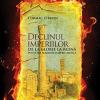 """""""Declinul imperiilor"""" de Cormac O`Brien"""