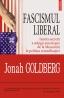 """""""Fascismul liberal"""" de Jonah Goldberg, No 1 pe lista de bestselleruri a New York Times, acum în limba română"""