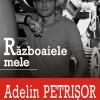 """""""Războaiele mele"""" de Adelin Petrişor, la Cluj"""