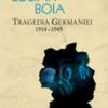 """Un nou titlu Humanitas: """"Tragedia Germaniei. 1914-1945"""" de Lucian Boia"""