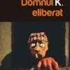 """La peste 20 de ani de la scrierea sa, """"Domnul K. eliberat"""" de Matei Vişniec, lansat la Librăria Dalles"""