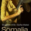 "Despre ""Somalia, mon amour"" şi Bogdan Hrib"