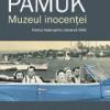 """""""Muzeul inocenţei"""" de Orhan Pamuk"""