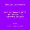 """""""Noul Catalog Tematic al Creaţiei lui George Enescu"""" (volumul I) de Clemansa Liliana Firca"""