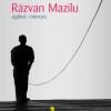 """Dincolo de oglindă: lansarea albumului """"Răzvan Mazilu. Oglinzi/Mirrors"""" la Timişoara"""