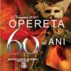 """Gala Internaţională de Operetă şi Musical – """"Opereta-60 de ani"""""""