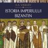 """O lucrare de referinţă în domeniul bizantinologiei, """"Istoria Imperiului bizantin"""" de A.A. Vasiliev, editată la Polirom"""