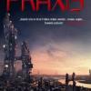 """""""Prăbuşirea Imperiului Groazei. PRAXIS"""" de Walter Jon Williams"""
