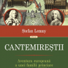 """Ştefan Lemny lansează volumul """"Cantemireştii. Aventura europeană a unei familii princiare din secolul al XVIII-lea"""", la Iaşi"""