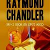 """""""Nu-i uşor să spui adio"""" de Raymond Chandler"""