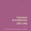 """Literatura în totalitarism"" (volumul IV) de Ana Selejan"