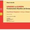 """""""Gândind la Europa"""": filosoful spaniol Enrique Lynch, în dialog cu Victor Neumann şi Horia-Roman Patapievici"""